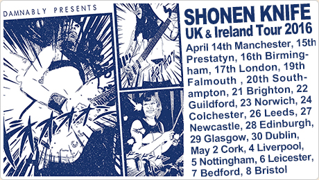 SHONEN KNIFE UK & Ireland Tour 2016